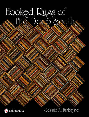 Hooked Rugs of the Deep South - Jessie A. Turbayne