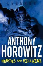 Heroes and Villains - Anthony Horowitz