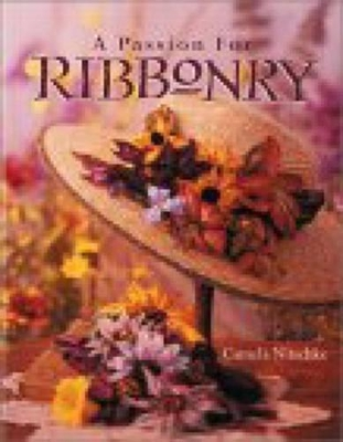 A Passion for Ribbonry - Camela Nitschke