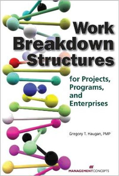 Work Breakdown Structures - Gregory T. Haugan