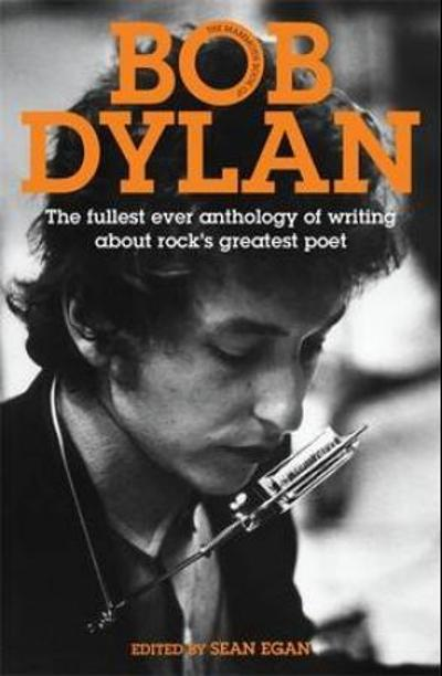 The mammoth book of Bob Dylan - Sean Egan