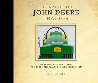 The Art of the John Deere Tractor - Lee Klancher