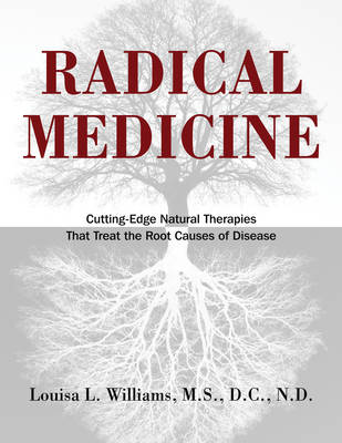 Radical Medicine - Louisa L. Williams