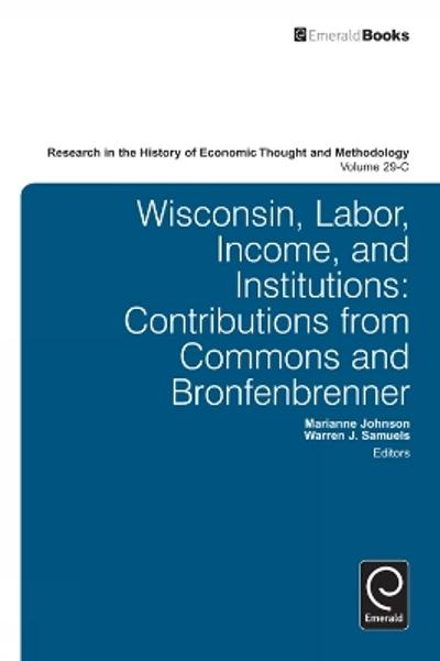 Wisconsin, Labor, Income, and Institutions - Ross B. Emmett