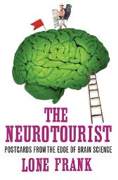 The Neurotourist - Lone Frank