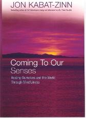 Coming To Our Senses - Jon Kabat-Zinn
