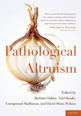 Pathological Altruism - Barbara Oakley