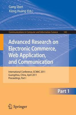 Advanced Research on Electronic Commerce, Web Application, and Communication - Gang Shen