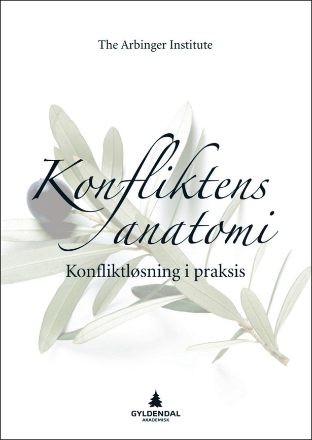 Konfliktens anatomi - The Arbinger Institute Mette-Cathrine Jahr