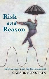 Risk and Reason - Cass R. Sunstein