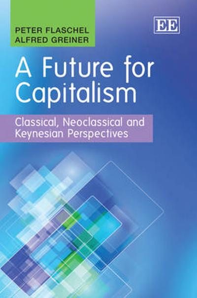 A Future for Capitalism - Peter Flaschel