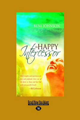 The Happy Intercessor - Beni Johnson