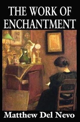 The Work of Enchantment - Matthew Del Nevo