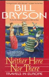 Neither Here Nor There:Travels - Bill Bryson