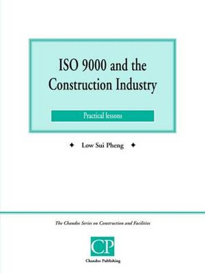 ISO 9000 and the Construction Industry - Low Sui Pheng