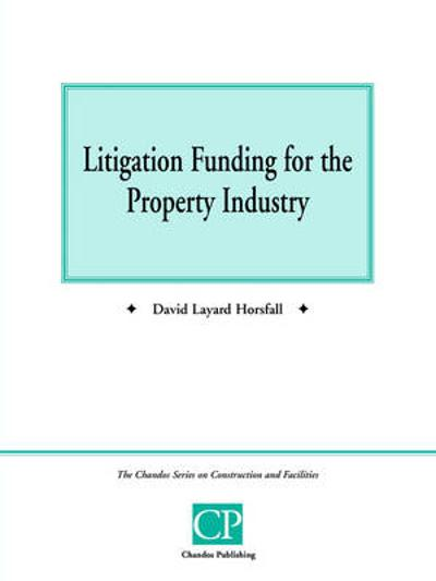 Litigation Funding for the Property Industry - David Layard Horsfall