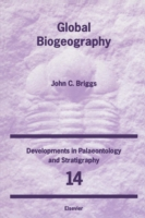 Global Biogeography. Developments in Palaeontology and Stratigraphy, Volume 14. - J.C. Briggs