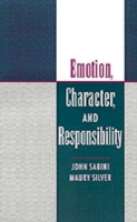 Emotion, Character, and Responsibility - John Sabini