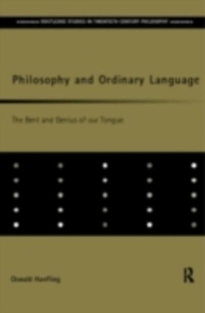 Philosophy and Ordinary Language - Oswald Hanfling