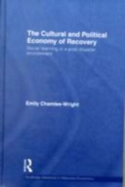 Cultural and Political Economy of Recovery - Emily Chamlee-Wright