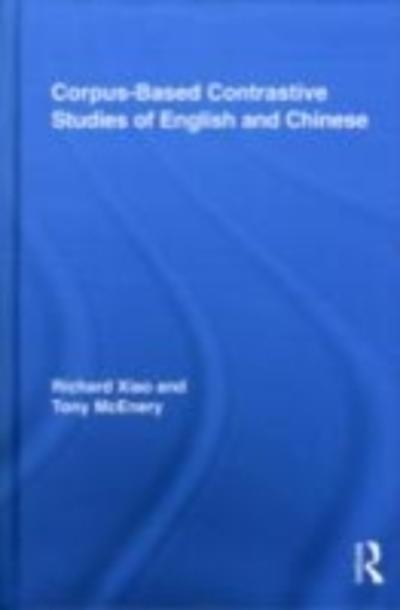 Corpus-Based Contrastive Studies of English and Chinese - Tony McEnery