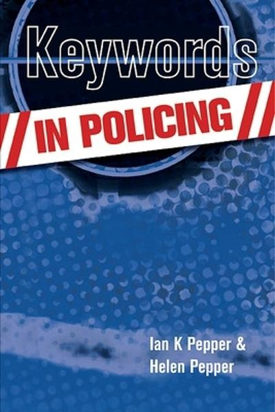 KEYWORDS IN POLICING - Ian Pepper