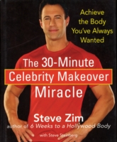30-Minute Celebrity Makeover Miracle - Steve Zim