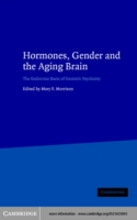 Hormones, Gender and the Aging Brain - Mary F. Morrison
