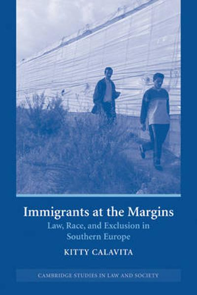 Immigrants at the Margins - Kitty Calavita