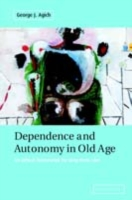 Dependence and Autonomy in Old Age - Agich