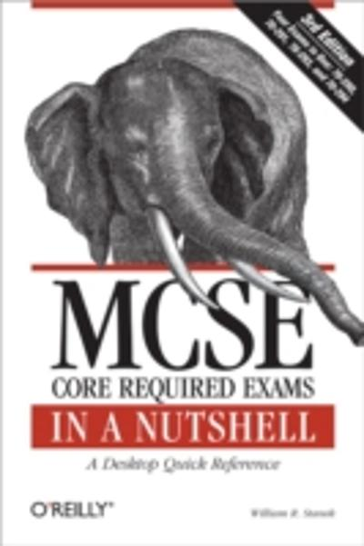 MCSE Core Required Exams in a Nutshell - William R. Stanek