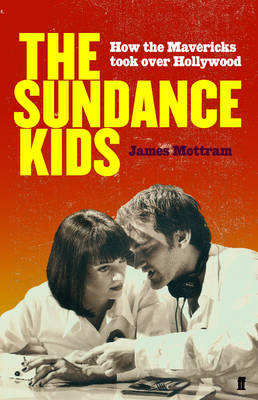 Sundance Kids - James Mottram