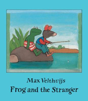 Frog and the Stranger - Max Velthuijs