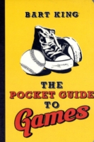 Pocket Guide to Games - Bart King