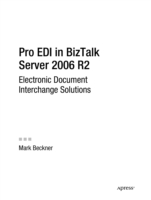 Pro EDI in BizTalk Server 2006 R2 -