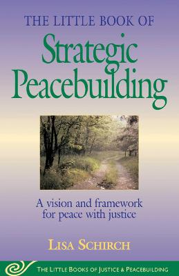 Little Book of Strategic Peacebuilding - Lisa Schirch