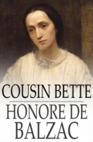 Cousin Bette - Honore de, Balzac