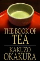 Book of Tea - Kakuzo, Okakura