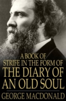 Book of Strife in the Form of the Diary of an Old Soul - George MacDonald