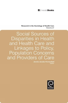 Social Sources of Disparities in Health and Health Care and Linkages to Policy, Population Concerns and Providers of Care - Jenny Jacobs Kronenfeld