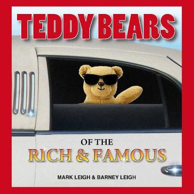 Teddy Bears of the Rich and Famous - Mark Leigh