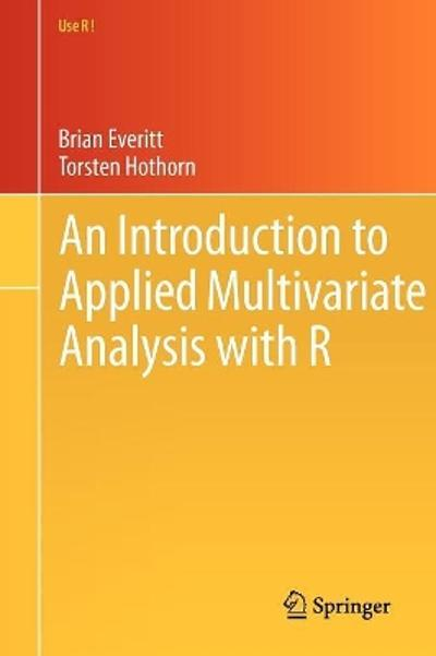 An Introduction to Applied Multivariate Analysis with R - Brian Everitt