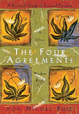 The Four Agreements Illustrated Edition: A Practical Guide to Personal Freedom - Don Miguel Ruiz
