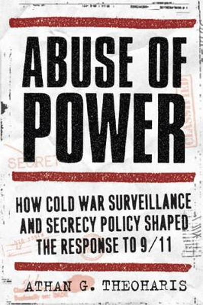 Abuse of Power - Athan Theoharis