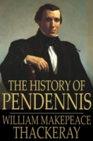 History of Pendennis - William Makepeace Thackeray