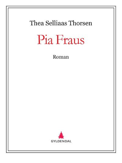 Pia Fraus - Thea Selliaas Thorsen