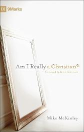Am I Really a Christian? - Mike McKinley