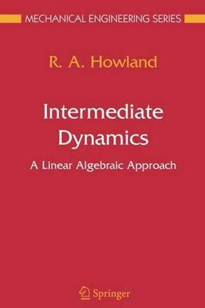 Intermediate Dynamics - R. A. Howland