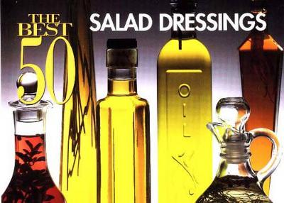 The 50 Best Salad Dressings - Stacey Printz