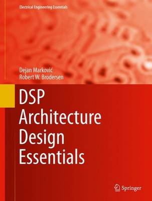 DSP Architecture Design Essentials - Dejan M. Markovic